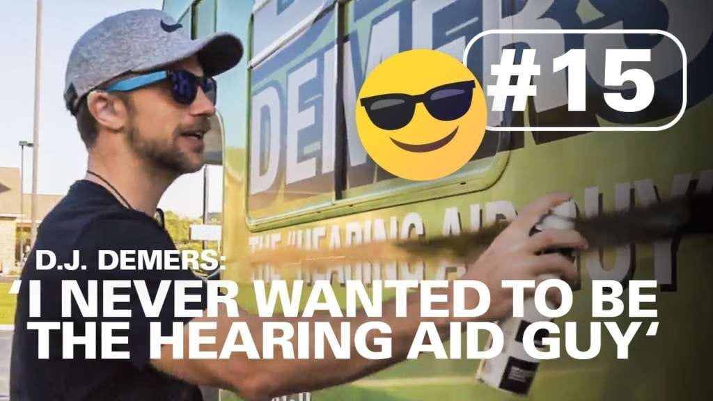 "D.J. Demers: ""I never wanted to be the hearing aid guy"""