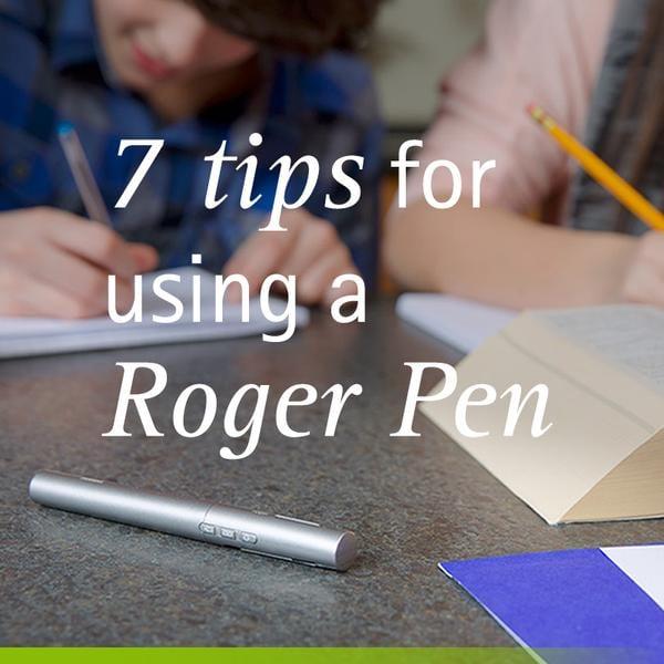 tips for using a Roger Pen