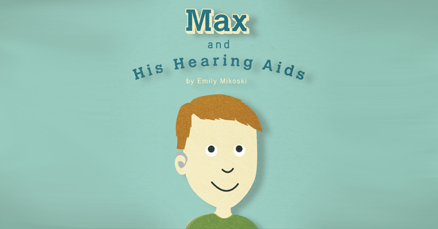 Mom writes children's book about hearing aids: Max and His Hearing Aids