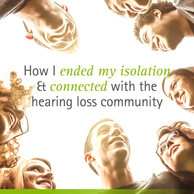 ending my Hearing Loss Isolation